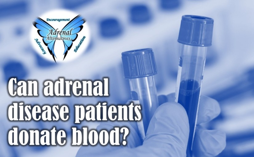 Can you donate blood with adrenal disease?