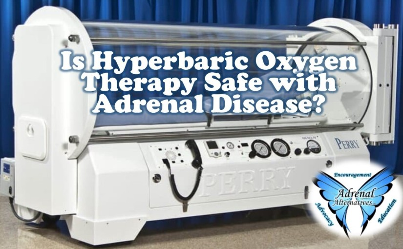 Is hyperbaric oxygen therapy safe with adrenal disease?